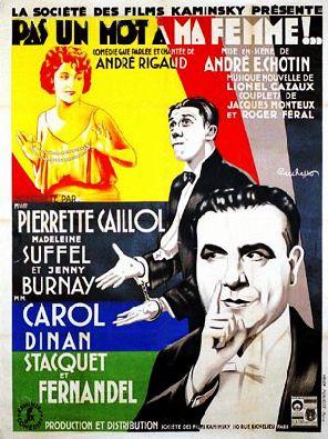 http://www.cinema-francais.fr/images/affiches/affiches_c/affiches_chotin_andre/pas_un_mot_a_ma_femme.jpg
